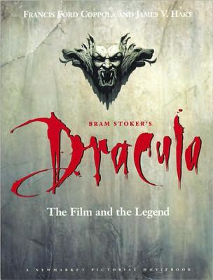 Bram Stoker's Dracula: The Film and the Legend - Coppola, Francis F, and Hart, James V