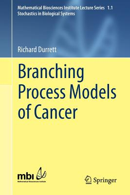 Branching Process Models of Cancer - Durrett, Richard