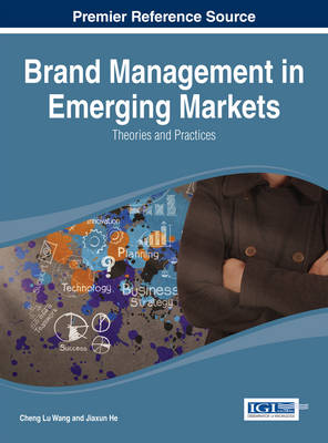 Brand Management in Emerging Markets: Theories and Practices - Wang, Cheng Lu, and Wang, Wei