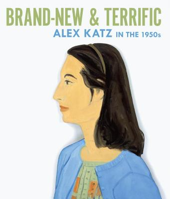 Brand-New and Terrific: Alex Katz in the 1950s - Tuite, Diana