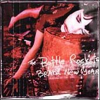 Brand New Year - The Bottle Rockets