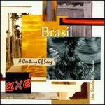 Brasil: A Century of Song