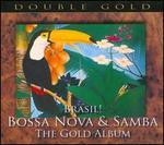 Brasil! Bossa Nova & Samba: The Gold Album