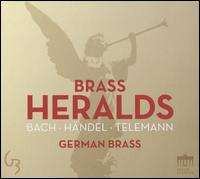 Brass Heralds: Bach, Händel, Telemann - German Brass (brass ensemble)