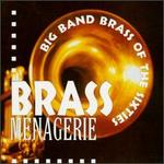 Brass Menagerie: Big Band Brass of the Sixties