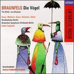 Braunfels: Die Vögel - Brigitte Wohlfarth (vocals); Christiane Hossfeld (vocals); Dirk Schmidt (vocals); Doris Zucker (vocals); Endrik Wottrich (vocals); Hans Braun (vocals); Hella Weigmann (vocals); Hellen Kwon (vocals); Iris Vermillion (vocals); Joachim Fiedler (vocals)