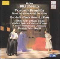 Braunfels: Prinzessin Brambilla - Alessandro Sved (bass); Ekaterina Gubanova (mezzo-soprano); Elena Lo Forte (soprano); Enrico Marabelli (baritone);...
