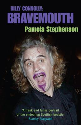 Bravemouth: Living with Billy Connolly - Stephenson, Pamela