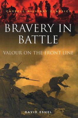 Bravery in Battle: Valour on the Front Line - Esbel, David
