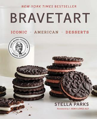 BraveTart: Iconic American Desserts - Parks, Stella, and Lopez-Alt, J Kenji (Foreword by)