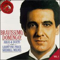 Bravissimo, Domingo! Vol. 1: Arias & Duets - Jean Kraft (vocals); Leontyne Price (soprano); Plácido Domingo (tenor); Ryland Davies (tenor); Sherrill Milnes (baritone)