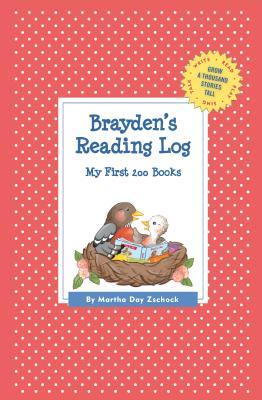 Brayden's Reading Log: My First 200 Books (Gatst) - Zschock, Martha Day