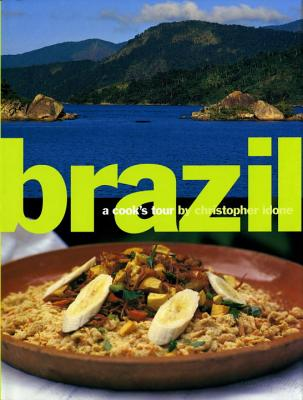 Brazil: A Cook's Tour - Idone, Christopher
