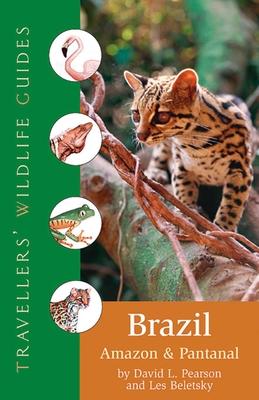 Brazil: Amazon and Pantanal - Pearson, David L