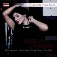 Brazilian Sentiments - André Bayer (guitar); Cristian Peix (piano); Cristiane Roncaglio (soprano)