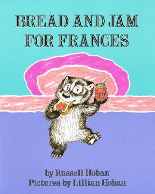 Bread and Jam for Frances - Hoban, Russell