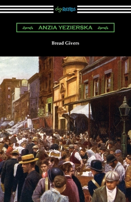 Bread Givers - Yezierska, Anzia