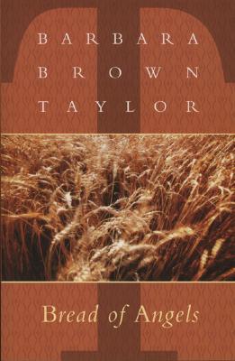 Bread of Angels - Taylor, Barbara Brown