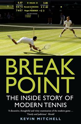 Break Point: The Inside Story of Modern Tennis - Mitchell, Kevin