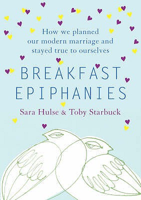 Breakfast Epiphanies: How We Planned Our Mixed-Faith Marriage and Stayed True to Ourselves - Hulse, Sara