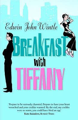 Breakfast with Tiffany: An Uncle's Memoir - Wintle, Edwin