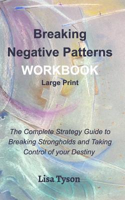 Breaking Negative Patterns Workbook Large Print - Tyson, Lisa