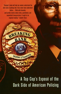 Breaking Rank: A Top Cop's Exposé of the Dark Side of American Policing - Stamper, Norm