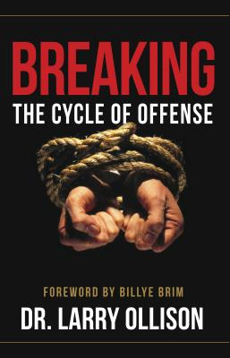 Breaking the Cycle of Offense - Ollison, Larry, Dr.
