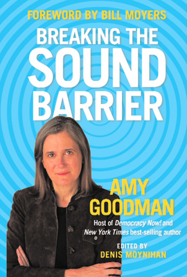 Breaking the Sound Barrier - Goodman, Amy