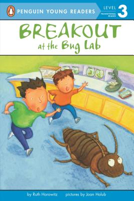 Breakout at the Bug Lab - Horowitz, Ruth, Professor