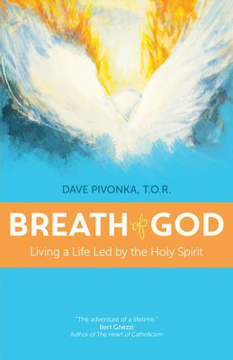 Breath of God - Pivonka, Dave, Fr.