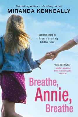 Breathe, Annie, Breathe - Kenneally, Miranda