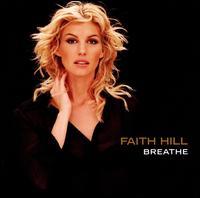 Breathe [Bonus Tracks] - Faith Hill