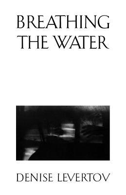 Breathing the Water - Levertov, Denise