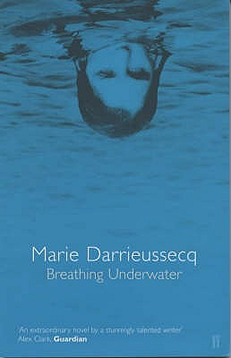 Breathing Underwater - Darrieussecq, Marie