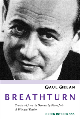 Breathturn - Celan, Paul, and Joris, Pierre (Translated by)