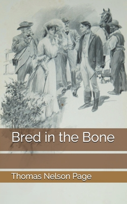 Bred in the Bone - Page, Thomas Nelson
