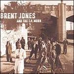 Brent Jones & The T.P. Mobb