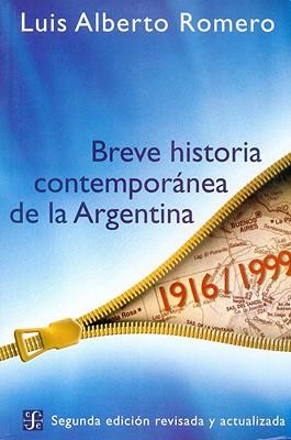Breve Historia Contemporanea de la Argentina - Romero, Luis Alberto