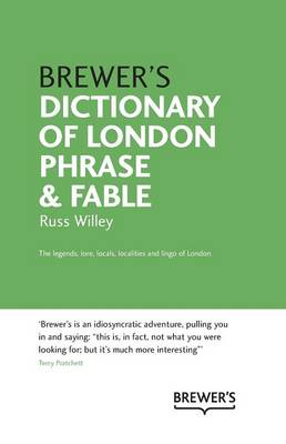 Brewer's Dictionary of London Phrase and Fable - Willey, Russ