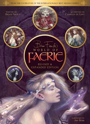 Brian Froud's World of Faerie - Froud, Brian