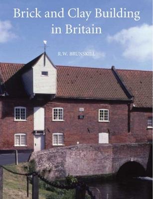 Brick and Clay Building in Britain - Brunskill, R W