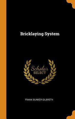 Bricklaying System - Gilbreth, Frank Bunker