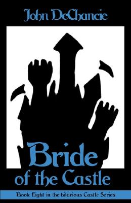 Bride of the Castle - DeChancie, John