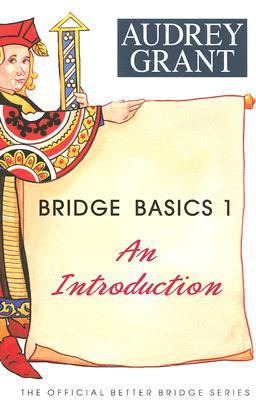 Bridge Basics 1: An Introduction - Grant, Audrey