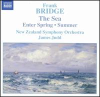 Bridge: The Sea; Enter Spring; Summer - New Zealand Symphony Orchestra; James Judd (conductor)