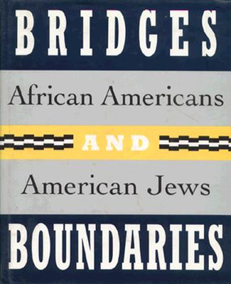 Bridges and Boundaries: African Americans and American Jews - Salzman, Jack, and Sorin, Gretchen S, and Howe, Irving