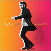 Bridges [Deluxe] - Josh Groban