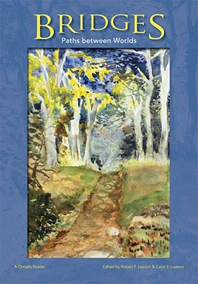 Bridges: Paths Between Worlds - Lawson, Robert F (Editor)