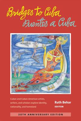 Bridges to Cuba/Puentes a Cuba - Behar, Ruth